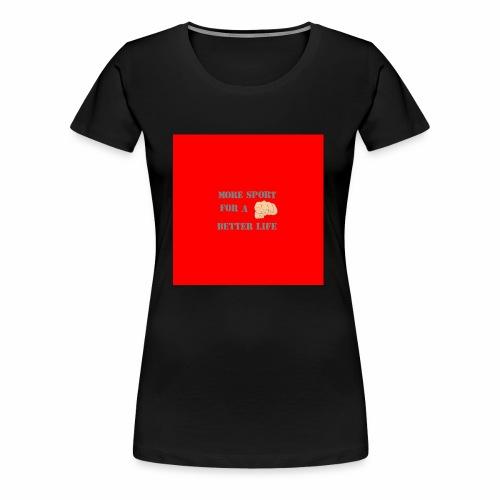 plus de sport pour une meilleure vie - T-shirt Premium Femme
