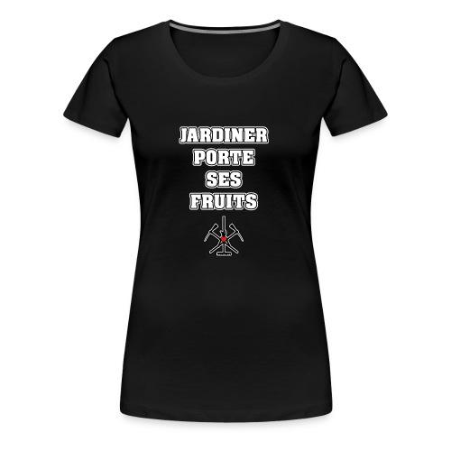 JARDINER PORTE SES FRUITS - JEUX DE MOTS - T-shirt Premium Femme