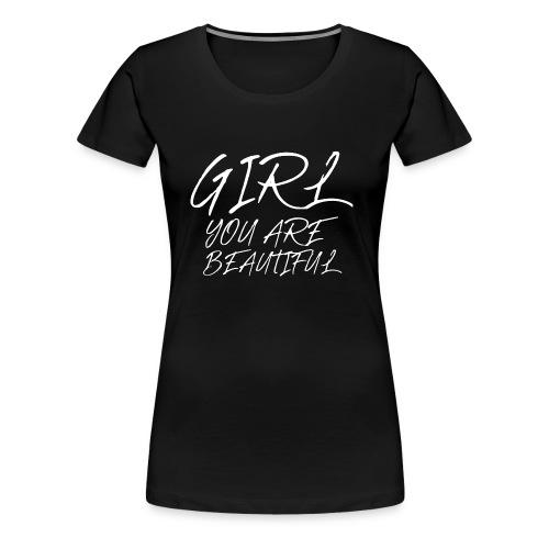 Girl you are beautiful by Marko Mitrovic - Women's Premium T-Shirt