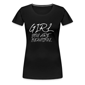 Girl you are beautiful by Marko Mitrovic - Women's Premium T-Shirt