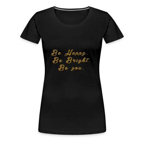 Be happy - Premium-T-shirt dam