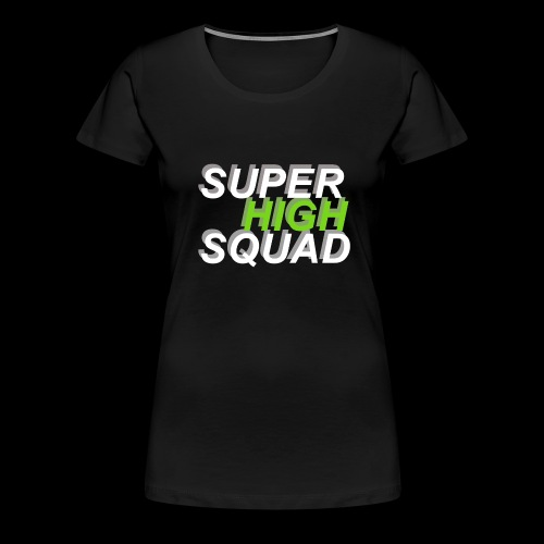 High Squad - Frauen Premium T-Shirt