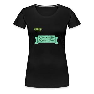 run away from us!!! - Women's Premium T-Shirt