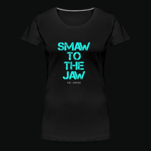 SMAW TO THE JAW - Women's Premium T-Shirt