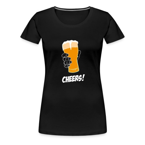 Cheers! Beer - Frauen Premium T-Shirt