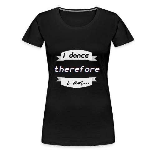 i dance - Frauen Premium T-Shirt