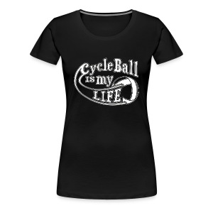 Radball | Cycle Ball is my Life - Frauen Premium T-Shirt