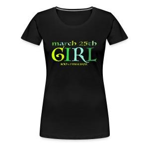 Geburtstags T-Shirt/March 25th Girl - 100% Natural - Frauen Premium T-Shirt