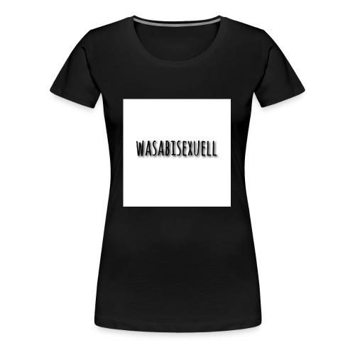 wasabisexuell - Frauen Premium T-Shirt