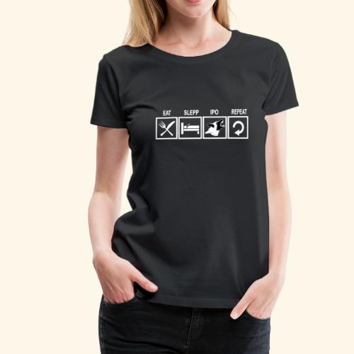 Hundsport T-Shirt IPO Training Eat Sleep Repeat - Frauen Premium T-Shirt