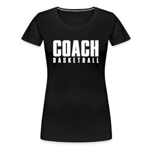 Coach Basketball Trainer - Frauen Premium T-Shirt