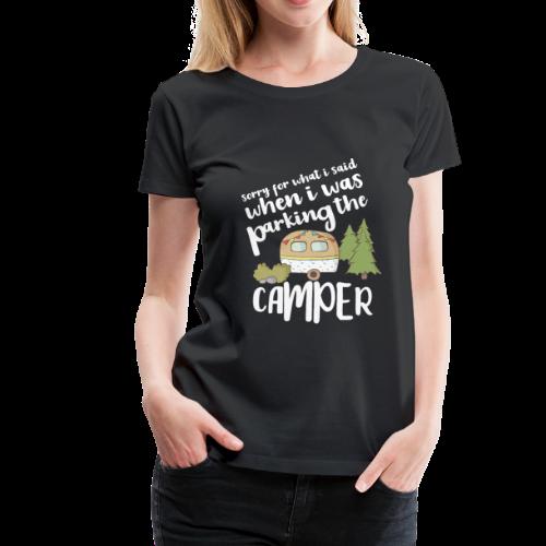 sorry for parking the camper, camping, zelten - Frauen Premium T-Shirt