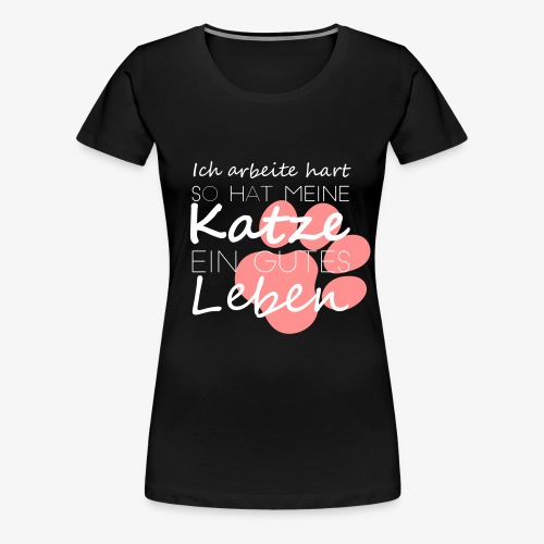 Katze - gutes Leben - Shirt - Frauen Premium T-Shirt