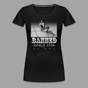 Recumbent Bike Banned since 1934 - Women's Premium T-Shirt