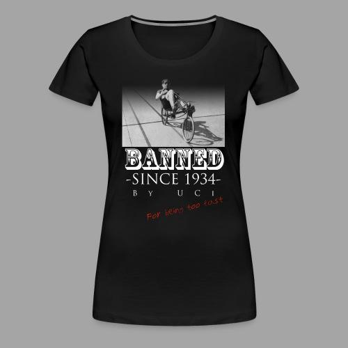 Recumbent Bike Banned since 1934 - Women's Premium T-Shirt