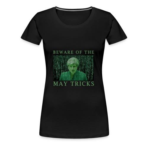 Beware of the May Tricks - Women's Premium T-Shirt