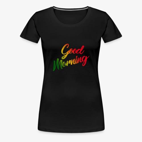 GoodMorning - T-shirt Premium Femme