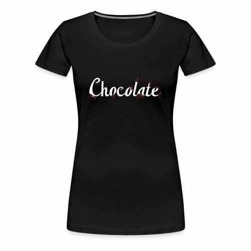 Schokolade - Frauen Premium T-Shirt