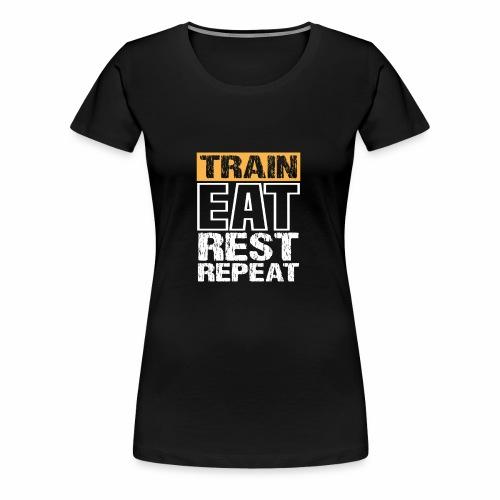 Train, Eat, Rest, Repeat - Training T-Shirt - Frauen Premium T-Shirt
