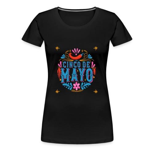 Cinco mayo Mexico - Frauen Premium T-Shirt