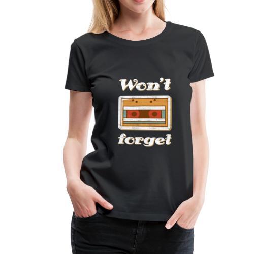 Won't forget - Vintage Kassette Design T-Shirt - Frauen Premium T-Shirt