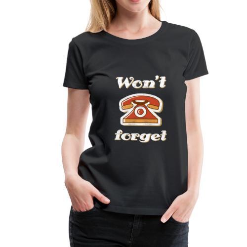 Won't forget - Vintage Telefon Design T-Shirt - Frauen Premium T-Shirt