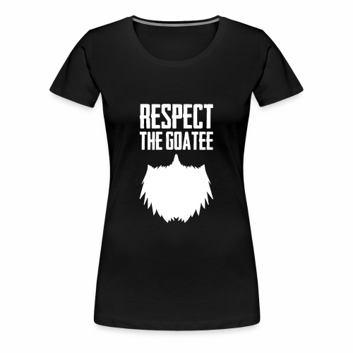 Respect The Goatee Funny Beard Graphic Novelty - Women's Premium T-Shirt