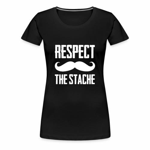 Respect The Stache Funny Mustache Cool Beard - Women's Premium T-Shirt