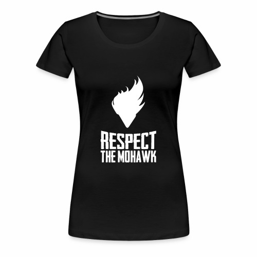 Respect The Mohawk Funny Haircut Style Novelty - Women's Premium T-Shirt