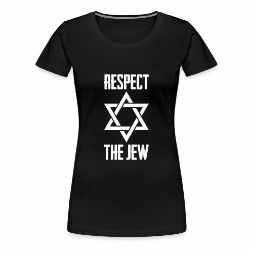 Respect The Jew With Star Of David Photo Jewish - Women's Premium T-Shirt