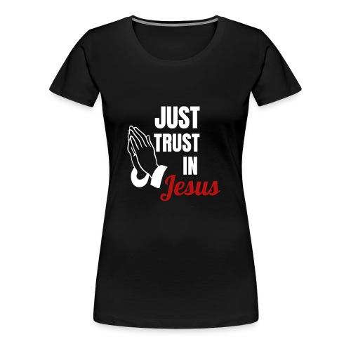 Jesus Christus Vertrauen Glaube - Frauen Premium T-Shirt