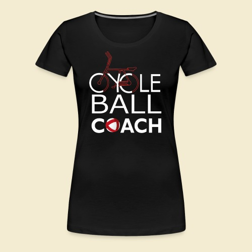 Radball | Cycle Ball Coach - Frauen Premium T-Shirt