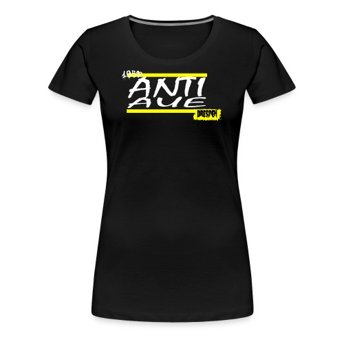 ANTI - Frauen Premium T-Shirt