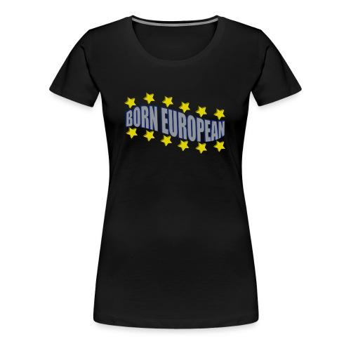 Born European - Women's Premium T-Shirt