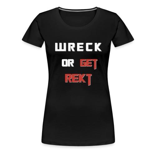 Wreck it - Frauen Premium T-Shirt