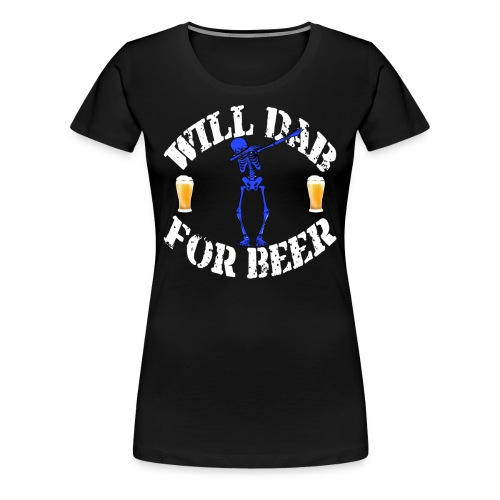 Funny Halloween Blue Skeleton Will For Beer. Beer Lover Gift - Women's Premium T-Shirt