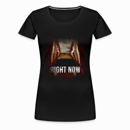 Gyrlie - Right Now (Industrial) - Frauen Premium T-Shirt