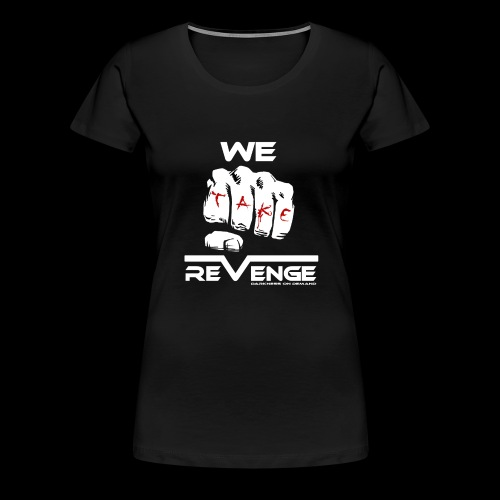 Darkness on Demand - We Take Revenge - Frauen Premium T-Shirt