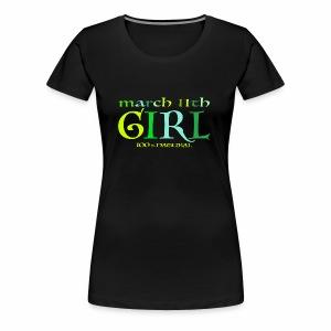 Geburtstags T-Shirt/March 11th Girl - 100% Natural - Frauen Premium T-Shirt