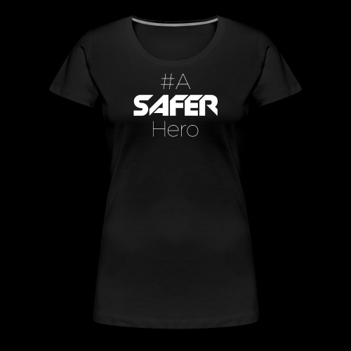 #ASaferHero - Frauen Premium T-Shirt