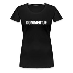 DOMMERTJE - Vrouwen Premium T-shirt