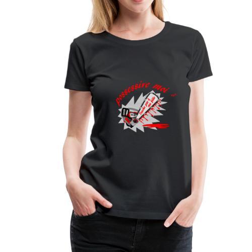 t shirt possessive moi ... touche pas à ma fille - T-shirt Premium Femme