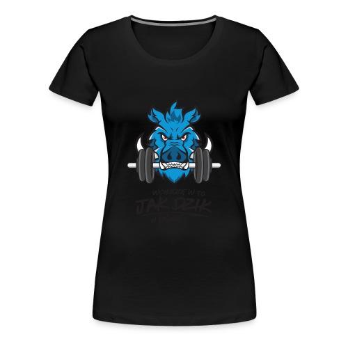 WCHODZĘ W TO JAK DZIK W PAŚNIK - Koszulka damska Premium