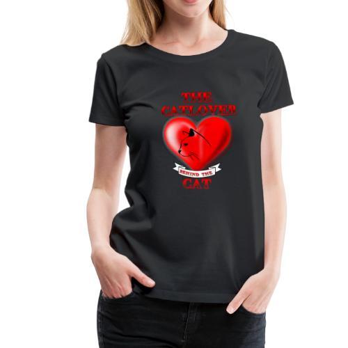 Der Katzenliebhaber hinter der Katze - Frauen Premium T-Shirt