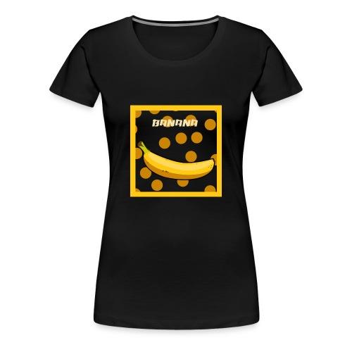 Banane Banana - Frauen Premium T-Shirt