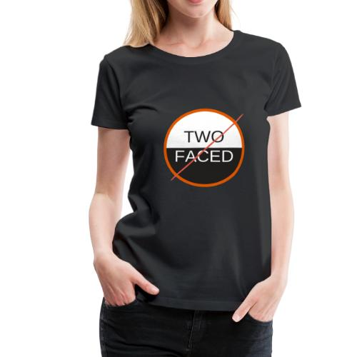 TWO FACED - Women's Premium T-Shirt