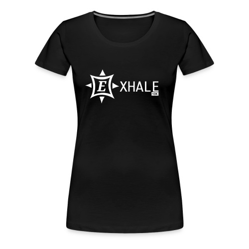 Exhale 10K Black - Women's Premium T-Shirt