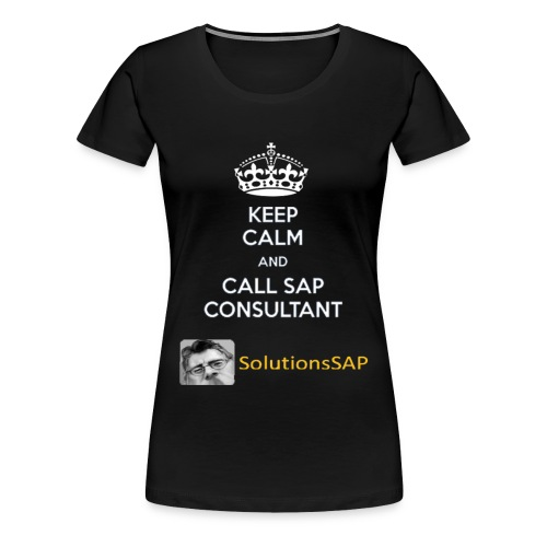 Keep Calm Solutionssap - Camiseta premium mujer