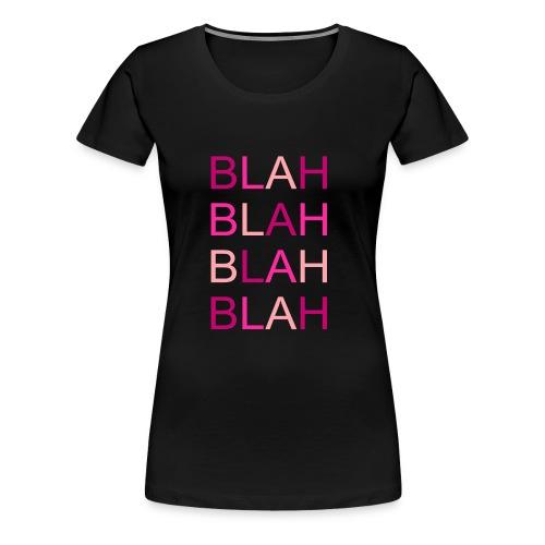 blah blah blah rose degrade - T-shirt Premium Femme