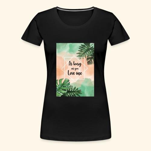 love me - Maglietta Premium da donna